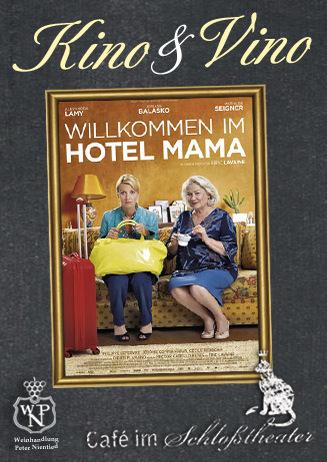 Kino&Vino-Preview: WILLKOMMEN IM HOTEL MAMA