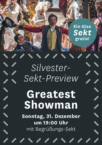 Silvesterpreview mit Sektempfang: Greatest Showman