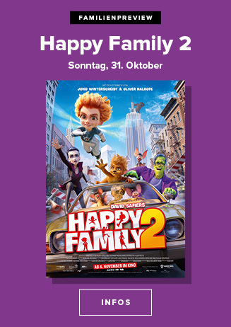 Familienpreview am 31.10.2021: Happy Family 2