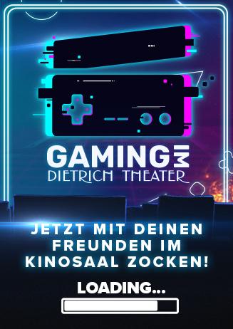 Gaming im Dietrich Theater