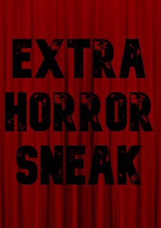 Extra Horror Sneak
