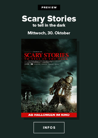 30.10. - Preview: Scary Stories to tell in the Dark
