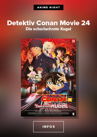 Anime Night 2021: Detektiv Conan 24: Die scharlachrote Kugel