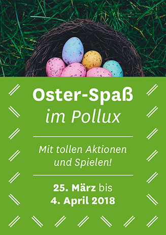 Oster-Spaß 2018 im Pollux
