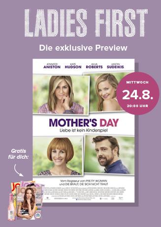Ladies First Preview: MOTHER'S DAY - LIEBE IST KEIN KINDERSPIEL