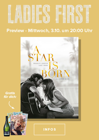 Ladies-First-Preview: A STAR IS BORN