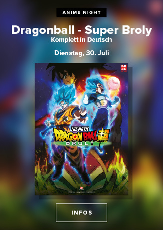 Anime Night 2019: Dragonball Super: Broly am 30.07.2019