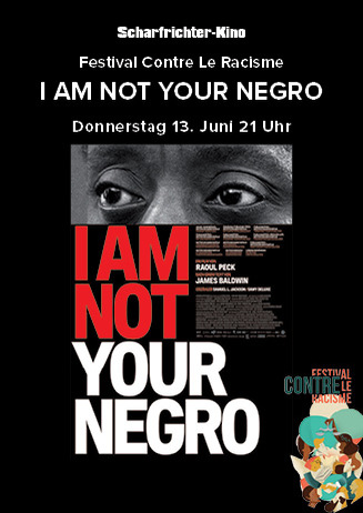 Festival Contre Le Racisme: I Am Not Your Negro