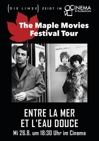 Maple Movies: ENTRE LA MER ET L'EAU DOUCE