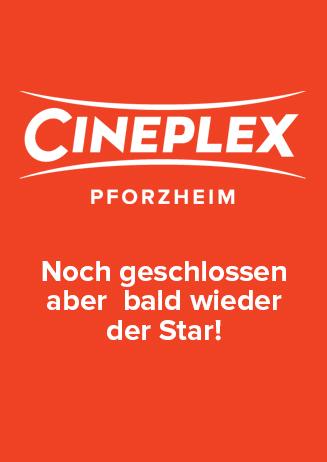 Cineplex Pforzheim vorerst geschlossen