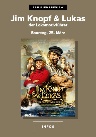 Familienpreview: JIM KNOPF & LUKAS DER LOKOMOTIVFÜHRER