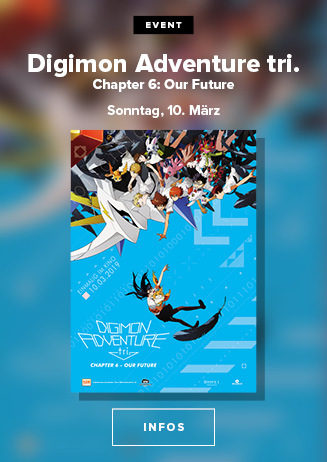 Digimon Adventure tri. - Chapter 6: Our Future am 10.03.2019