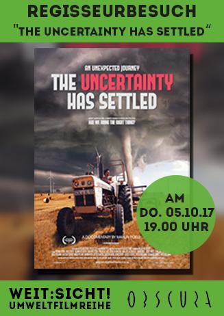 "Weit:Sicht!: Regisseurbesuch ""The Uncertainty Has Settled"""
