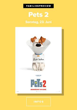 Familienpreview am 23.06.2019: PETS 2