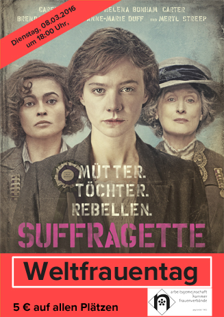 Weltfrauentag - Suffragette - Taten statt Worte