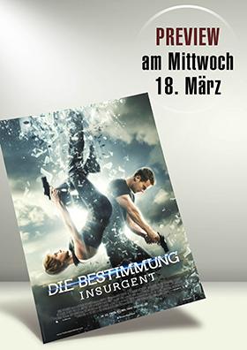 18.03. - Preview: Die Bestimmung - Insurgent