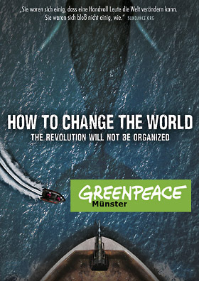 HOW TO CHANGE THE WORLD mit Greenpeace Münster
