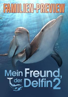Familien-Preview: MEIN FREUND, DER DELFIN 2
