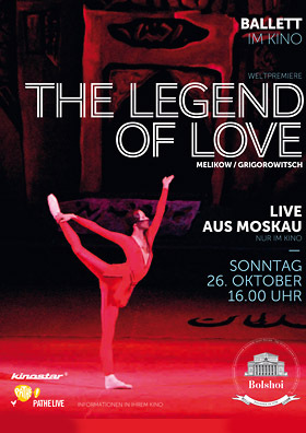Bolschoi Ballett: THE LEGEND OF LOVE