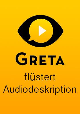 Greta - Audiodeskriptionen, einfach vom Smartphone