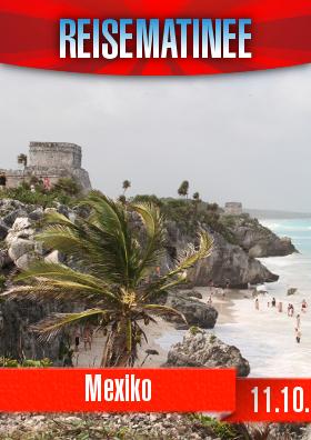 """""""Mexiko"""" in der Reisematinee"""