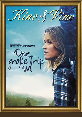 Kino&Vino Preview: DER GROSSE TRIP - WILD