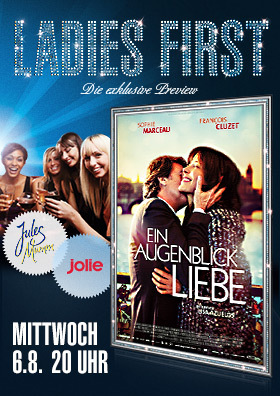 LADIES FIRST PREVIEW: Ein Augenblick Liebe