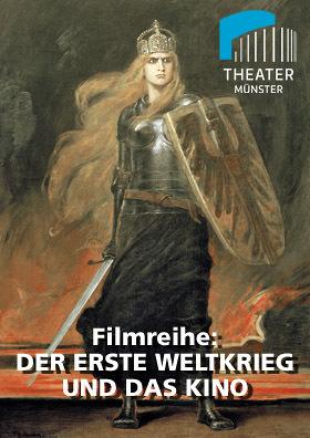 Filmreihe DER ERSTE WELTKRIEG UND DAS KINO