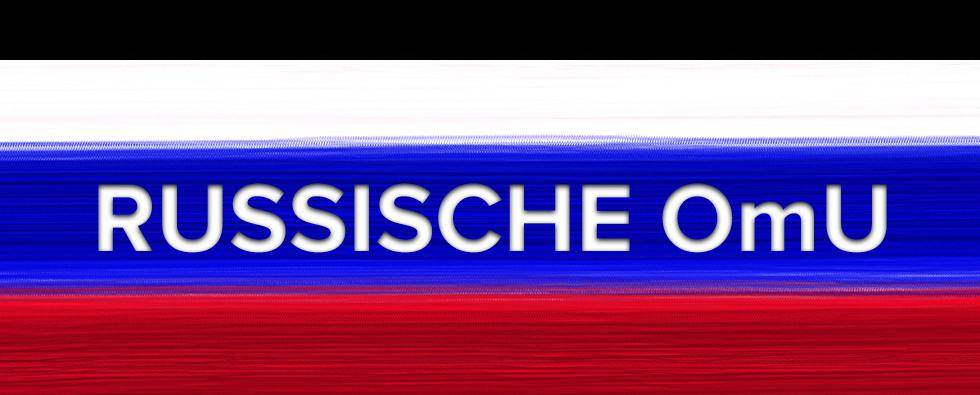 Russische OmU