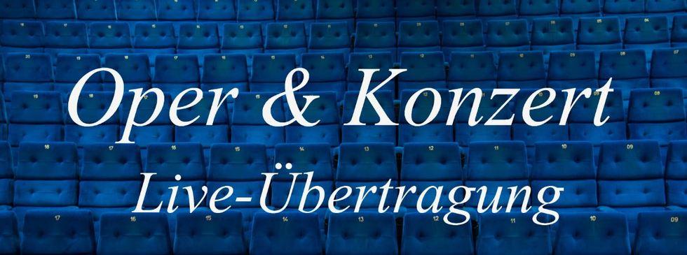 Oper, Konzert & Live-Übertragung