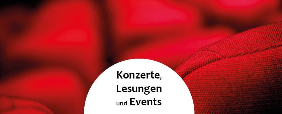 Konzerte, Lesungen, Events