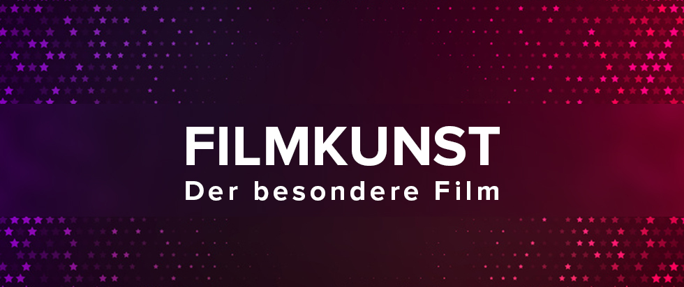 Filmkunst | Der besondere Film