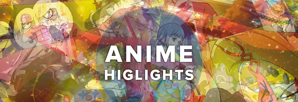 Anime Highlights