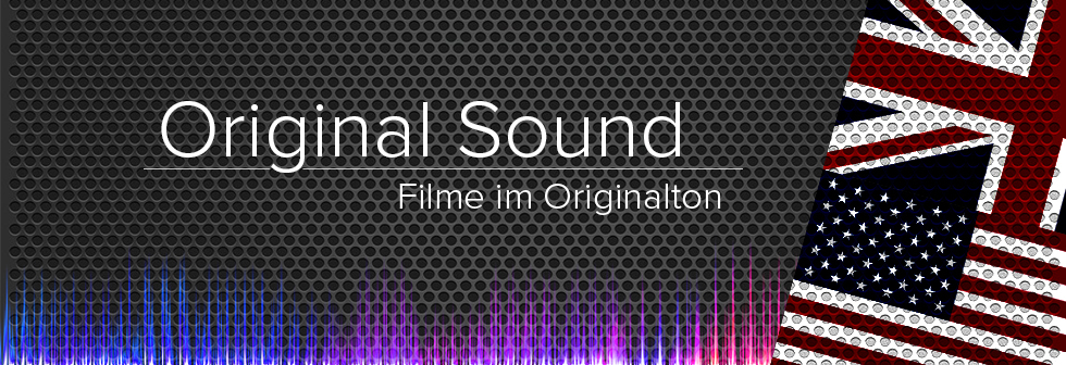 Original Sound - Filme im Originalton