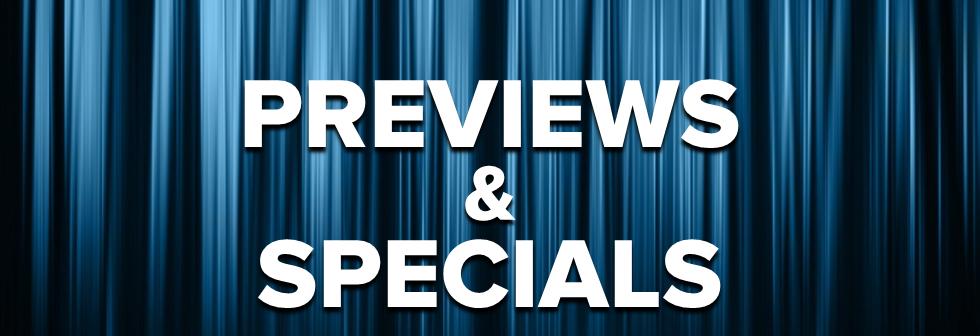 Previews & Specials
